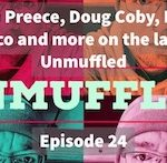 Unmuffled Episode 24 – Featuring Ryan Preece, Doug Coby, Keith Rocco And Much More Now Available