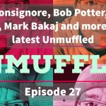 Unmuffled Episode 27 – Featuring Justin Bonsignore, Bob Potter, Jeremy Lavoie, Mark Bakaj And More