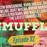 Unmuffled Episode 32 – Featuring Justin Bonsignore, Chase Dowling, Ryan Preece, Burt Myers, David McGrath, Bryan Narducci, Marcello Rufrano & Nicole LaRose