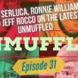 Unmuffled Episode 31 – Featuring Mike Serluca, Ronnie Williams And Jeff Rocco