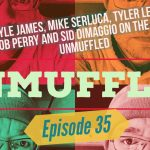 Unmuffled Episode 35 – Featuring Kyle James, Mike Serluca, Tyler Leary, Jacob Perry And Sid DiMaggio