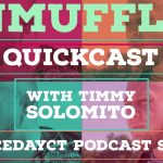 Unmuffled Quickcast With Timmy Solomito