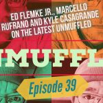 Unmuffled Episode 39 – Featuring Ed Flemke Jr., Marcello Rufrano And Kyle Casagrande