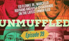 Unmuffled Episode 39 – Featuring Ed Flemke Jr., Marcello Rufrano And Kyle Casagrande