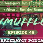 Unmuffled Episode 48 – Featuring Justin Bonsignore, Jamie Tomaino And Jimmy Wilson