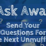 Ask Away: Send Your Questions Now For The Next Unmuffled