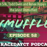 Unmuffled Episode 52 –  Featuring Ron Silk, Todd Owen And Renee Dupuis