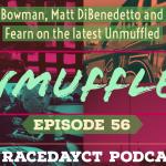 Unmuffled Episode 56: Featuring Alex Bowman, Matt DiBenedetto And Tom Fearn