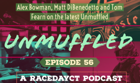 Unmuffled Episode 56: Featuring Alex Bowman, Matt DiBenedetto And Tom Fearn
