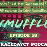 Unmuffled Episode 58: Featuring Woody Pitkat, Matt Swanson And Sid DiMaggio